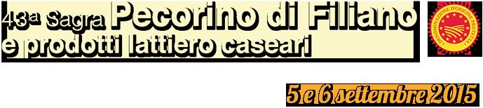 43ª Sagra del Pecorino di Filiano e dei Prodotti Lattiero Caseari